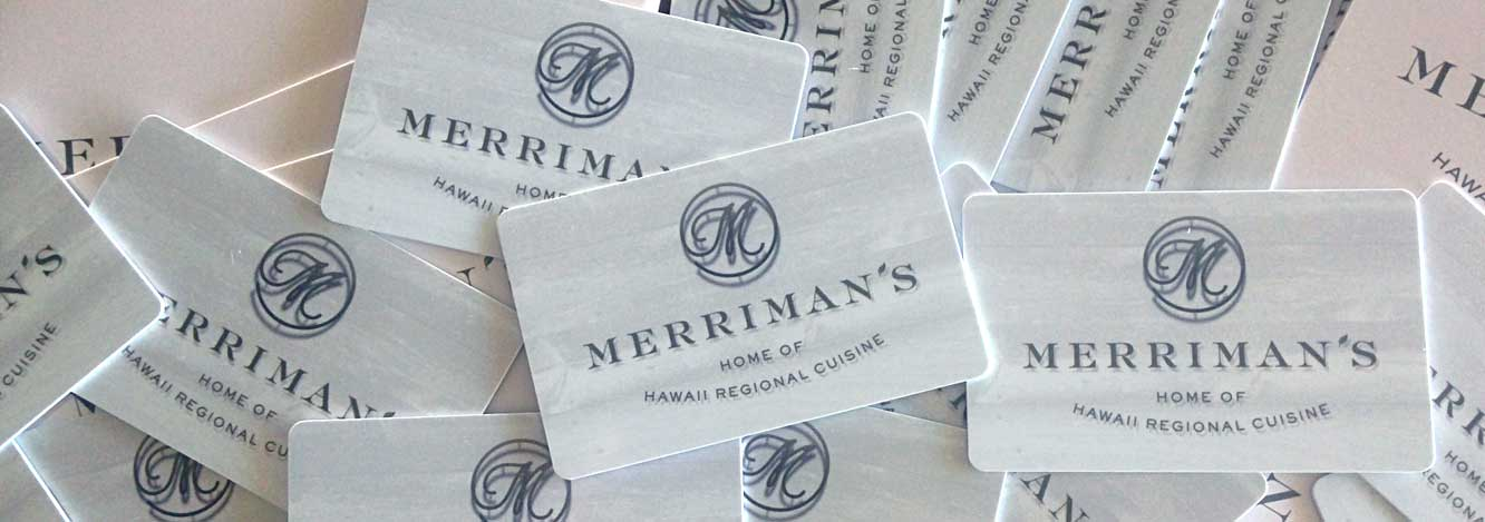 Give the Gift of Hawaii with a Merriman's Gift Card